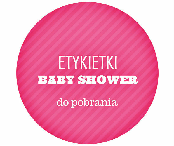 Etykietki do pobrania na BABY SHOWER